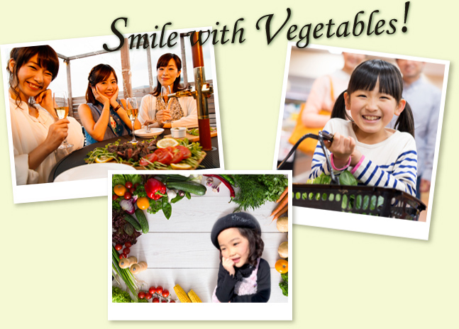 Smile with Vegetables!-野菜で笑顔を!-